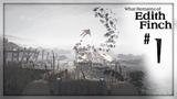 What Remains of Edith Finch - #1 Прохождение - Возвращение к корням
