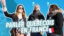 JE PARLE QUÉBÉCOIS EN FRANCE PENDANT 24H | DENYZEE