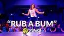 RUB A BUM Zumba® choreo by Alix Play N Skillz Jenn Morel Joelii MegaMix 67