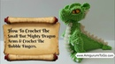 Crochet Along Small But Mighty Dragon Part 12 How To Crochet The Arms and Bobble Fingers