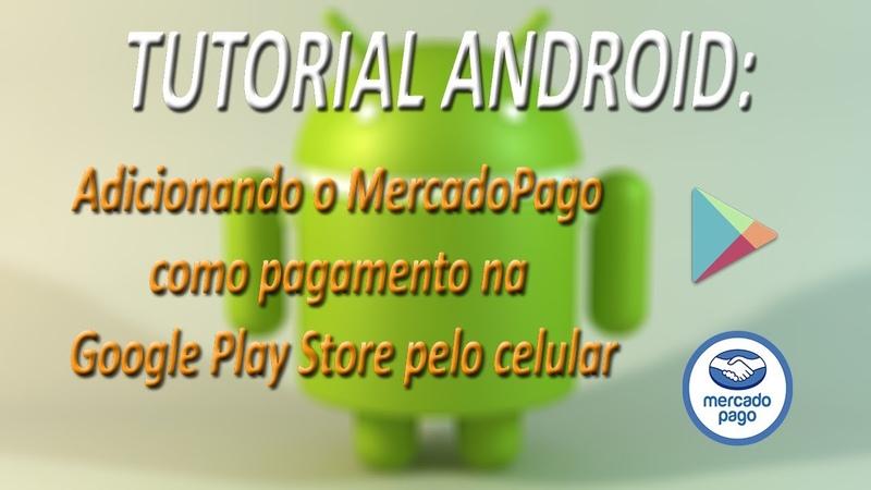 TUTORIAL ANDROID - Adicionando o MercadoPago como pagamento na Google Play Store pelo celular