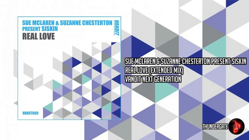 Sue McLaren Suzanne Chesterton Present Siskin - Real Love (Extended) |VANDIT Next Generation|