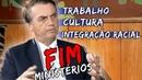 Bolsonaro RETIROU ministérios   Cultura, Trabalho, Integração Racial!!