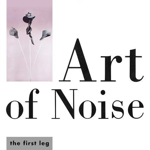 Art Of Noise альбом The First Leg