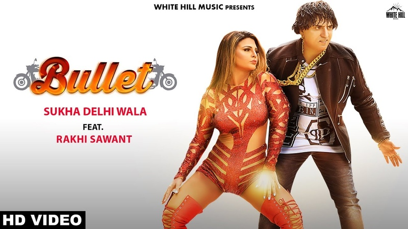 Bullet (Official Video) Sukha Delhi Wala ft. Rakhi Sawant   New Song 2018   White Hill Music
