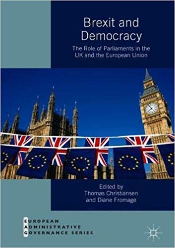 Brexit and Democracy - The Role of Parliaments in the UK and the European Union