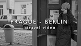 Prague And Berlin Travel Video | SONY A6000 Trip Report Czech Republic Germany | Прага Берлин