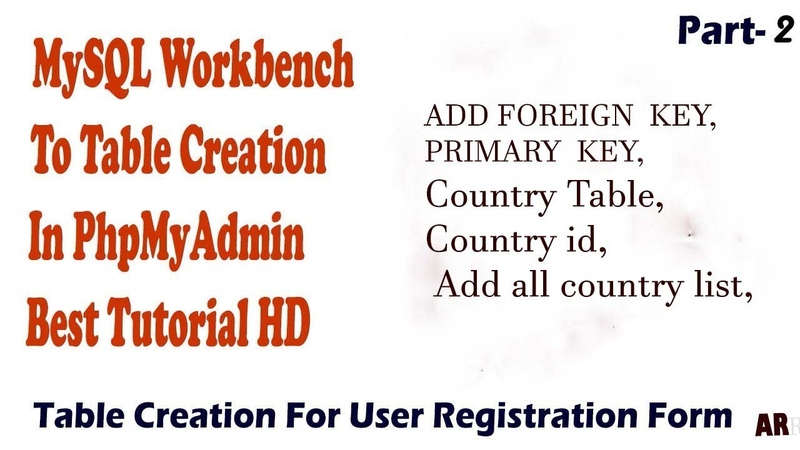 MySQL Database Add All Country List Part 2 Foreign Key Primary Key 2018 HD