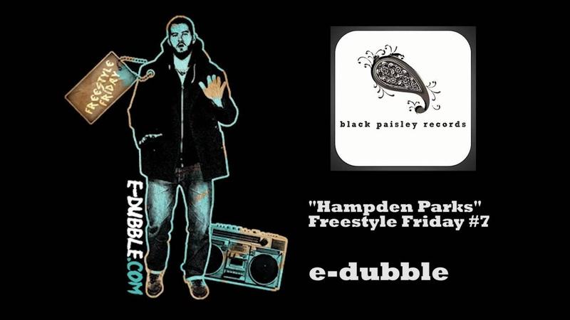 E-dubble - Hampden Parks (Freestyle Friday 7)