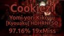 Cookiezi Imperial Circus Dead Decadence Yomi yori Kikoyu Kyouaku HDHRNFSO 97 16% 19xMiss
