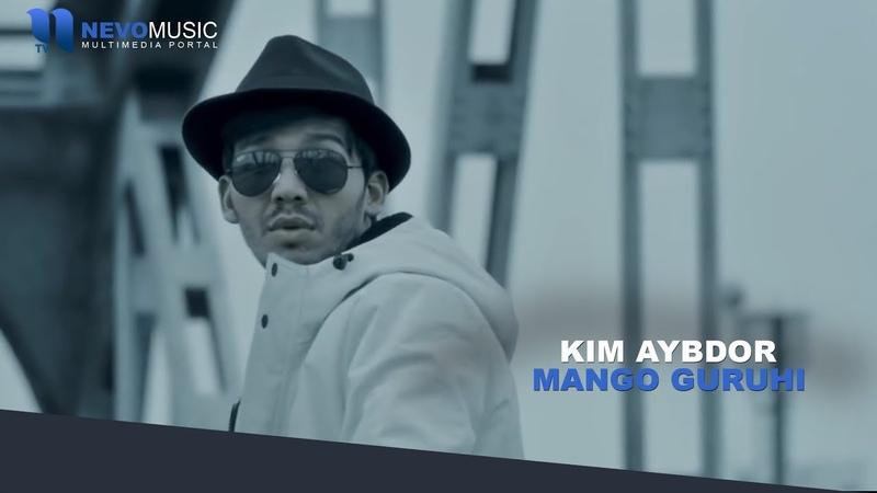 Mango guruhi - Kim aybdor   Манго гурухи - Ким айбдор