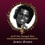 James Brown альбом Still Not Enough Hits