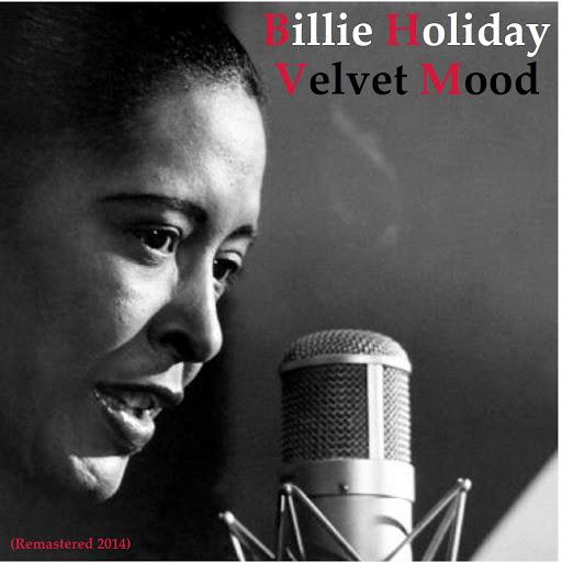 Billie Holiday альбом Velvet Mood (Remastered 2014)