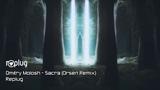 Dmitry Molosh - Sacra (Orsen Remix) Replug