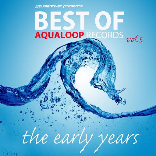 Pulsedriver альбом Pulsedriver Presents Best of Aqualoop Records, Vol. 5