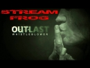 Outlast Whistleblower № 1 Де жавю New октябрьский стрим Stream-frog