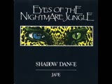 Eyes Of the Nightmare Jungle - Shadow Dance !