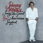 Johnny Mathis альбом Johnny Mathis Sings The Great New American Songbook
