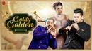 Goldy Golden - Official Music Video  Star Boy LOC, Prince Narula, Yuvika Choudhary Narula   G Skillz