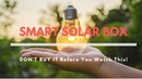 Smart Solar Box Reviews (2019) - DON'T BUY IT Before You Watch This!