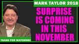 Mark Taylor Update 11192018 (End Times) SURPRISE IS COMING IN THIS NOVEMBER