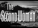 THE SECOND WOMAN (1950) (optional)