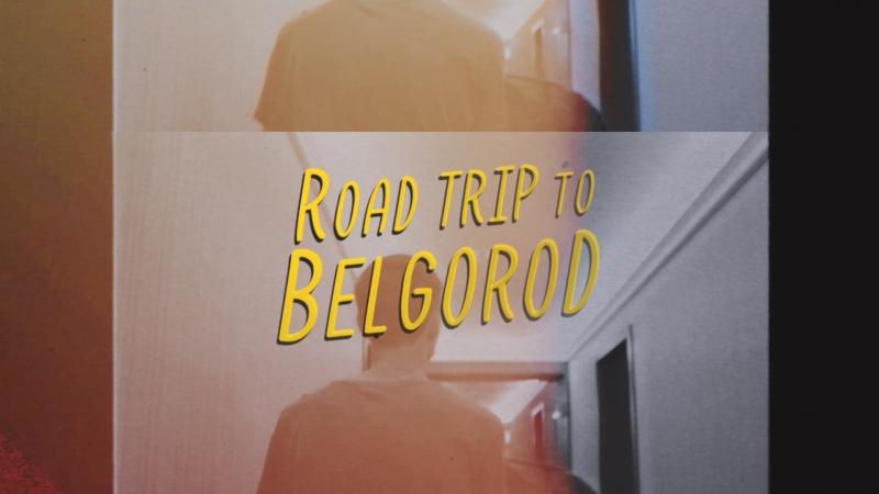 Belgorod trip