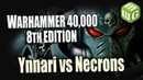 Ynnari vs Necrons Warhammer 40k 8th Edition Battle Report Ep 25