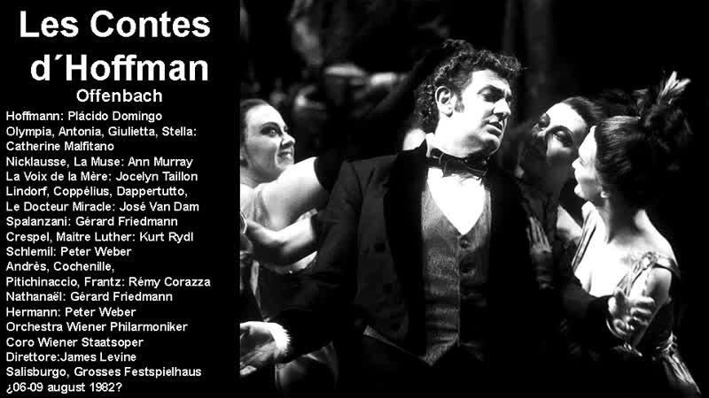 Les Contes dHoffmann - Plácido Domingo, José Van Dam, Catherine Malfitano, James Levine, Salzburg 1982
