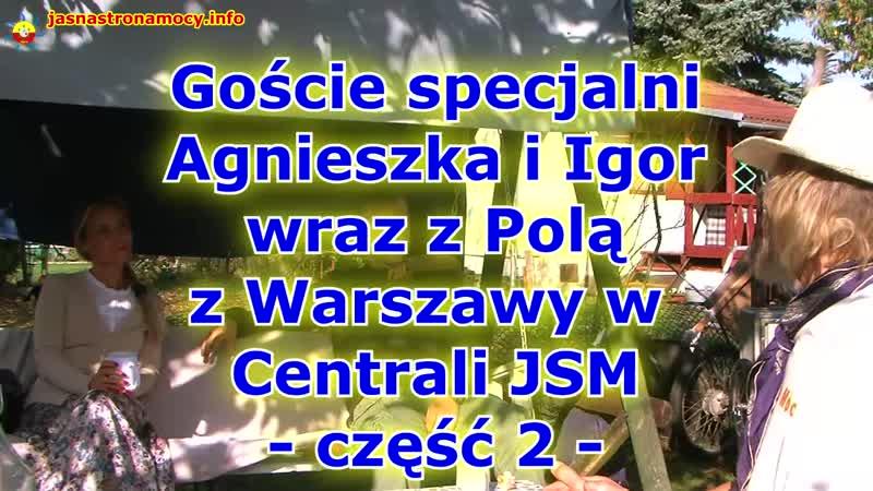Goście specjalni Agnieszka i Igor wraz z Polą z Warszawy - Rozmowy o życiu - część 2
