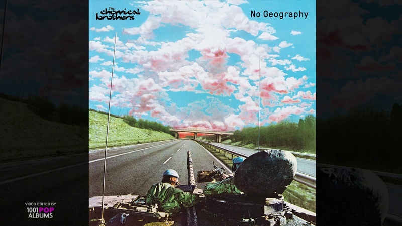 THE CHEMICAL BROTHERS - No Geography (2019) (Album)
