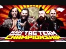 WWE Mania Extreme Rules 2017 Hardy Boyz vs Cesaro Sheamus - Raw Tag Team Championship Steel Cage Match