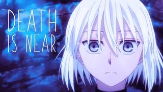 Mahoutsukai no Yome「AMV」- DEATH IS NEAR 魔法使いの嫁