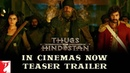 Thugs Of Hindostan In Cinemas Now Teaser Trailer Amitabh Bachchan Aamir Khan Katrina Fatima
