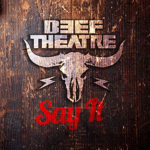 Beef Theatre альбом Say It