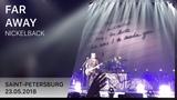 Nickelback - Far Away (Saint-Petersburg 23.05.2018) 4K LIVE