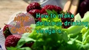 How to make delicious drinking vinegars - by ARNE CARLOS