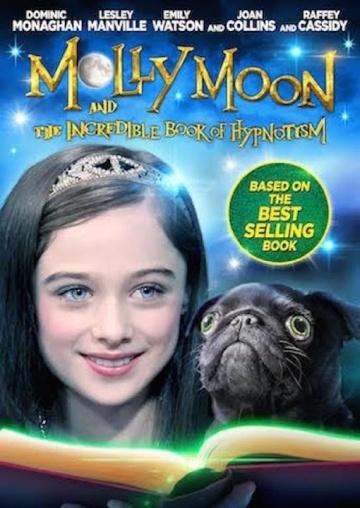 Молли Мун и волшебная книга гипноза  (Molly Moon and the Incredible Book of Hypnotism) 2015 смотреть онлайн