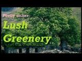 Poetry online Lush Greenery