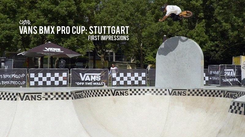 Vans BMX Pro Cup: Stuttgart - FIRST IMPRESSIONS
