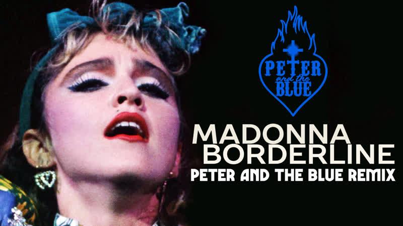 Madonna - Borderline (Peter and the Blue Remix) [VJ NI MI Lyrics Video]