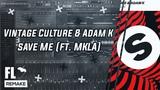 Vintage Culture, Adam K - Save Me (feat. MKLA) (FL Studio Remake + FLP)