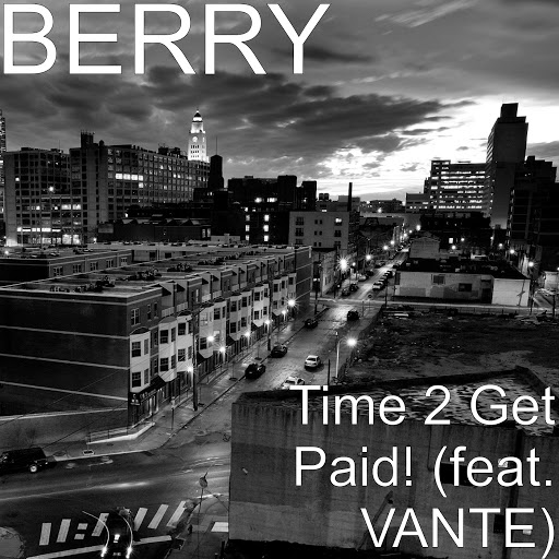 Berry альбом Time 2 Get Paid! (feat. VANTE)