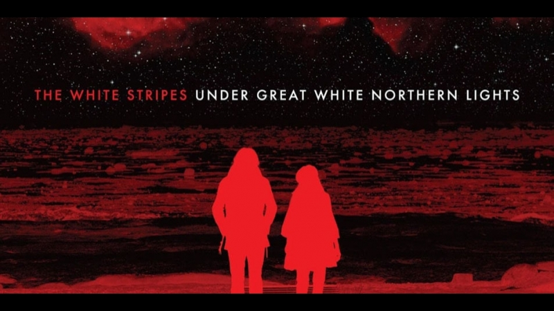 WHITE STRIPES - Under Great White Northern Lights (2010)