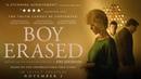 Стёртая личность / Boy Erased (2018) - Биография, Драма, Экранизация