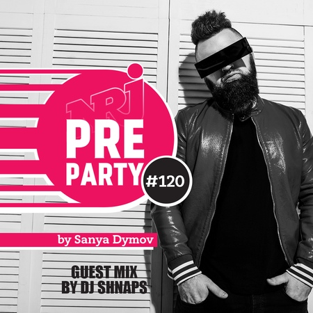 NRJ PRE PARTY by Sanya Dymov Guest Mix by DJ Shnaps 2018 11 19 120