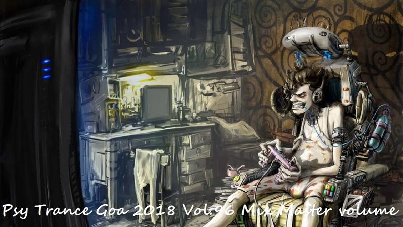 Psy Trance Goa 2018 Vol 96 Mix Master volume