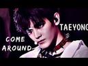 Nct taeyong — come around (fmv)