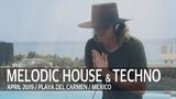 Misha Rufus melodic house &amp techno set Playa del Carmen, Mexico