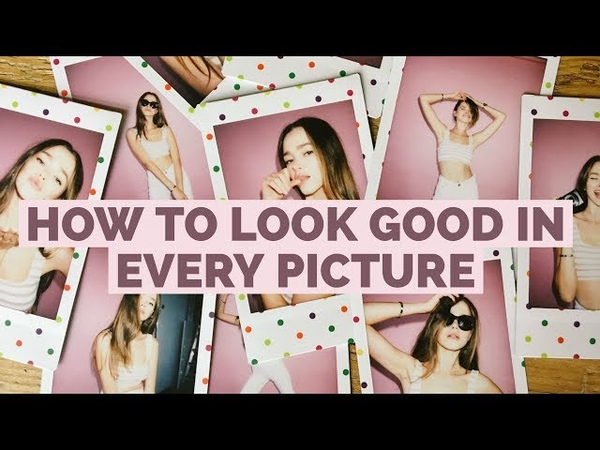 How To Look Good In Every Picture | Part 2 | Model Tips Exposed